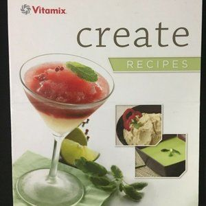 Vitamix Create Recipes Binder Cookbook by Chefs!